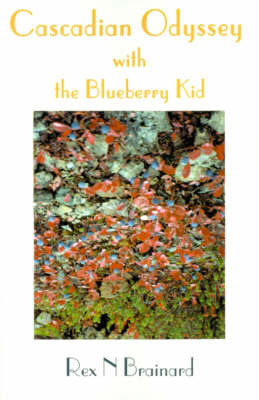 Cascadian Odyssey with the Blueberry Kid by Rex N. Brainard image