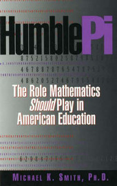 Humble Pi: The Role Mathematics Should Play in American Education by Michael K Smith image