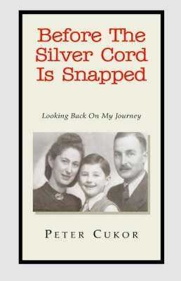 Before the Silver Cord Is Snapped by Peter Cukor