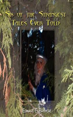 Six of the Strangest Tales Ever Told by Edward E. Bruyere image