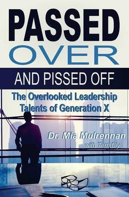 Passed Over and Pissed Off by Mia Mulrennan Psyd