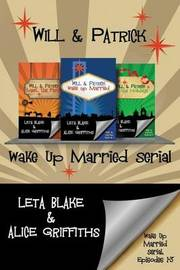 Wake Up Married Serial, Episodes 1-3 by Leta Blake