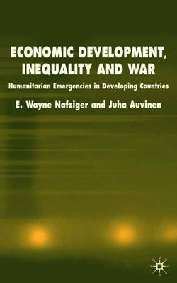 Economic Development, Inequality and War by E.Wayne Nafziger
