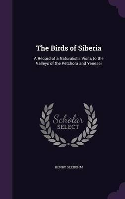 The Birds of Siberia by Henry Seebohm