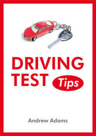 Driving Test Tips by Andrew Adams