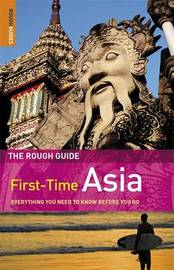 The Rough Guide to First-Time Asia: Everything You Need to Know Before You Go by Lesley Reader image