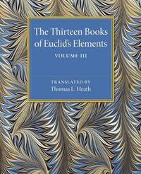 The Thirteen Books of Euclid's Elements: Volume 3 by Thomas L. Heath