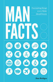 Man Facts by Dan Bridges