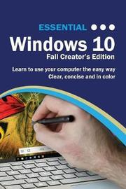 Essential Windows 10 Fall Creator's Edition by Kevin Wilson