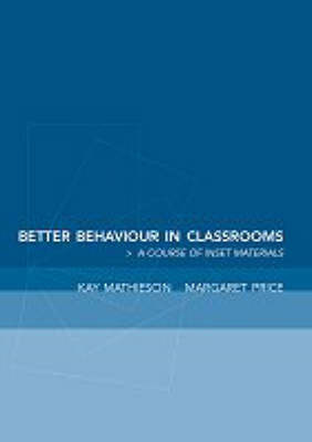 Better Behaviour in Classrooms by Kay Mathieson image