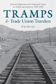 Tramps and Trade Union Travelers by Kim Moody