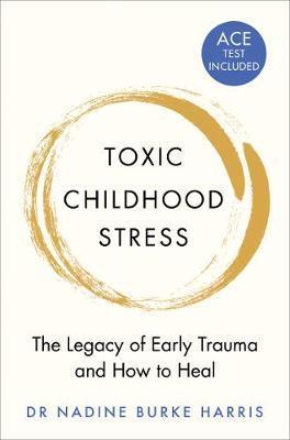 Toxic Childhood Stress by Nadine Burke Harris