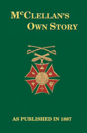 McClellan's Own Story by George B.McClellan