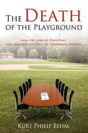 The Death of the Playground by Kurt Philip Behm image