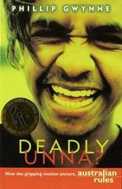 Deadly, Unna? by Phillip Gwynne image
