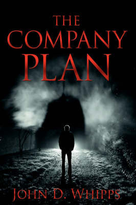The Company Plan by John, D. Whipps