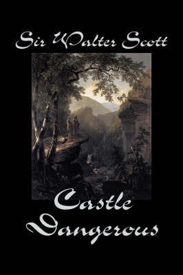 Castle Dangerous by Walter Scott