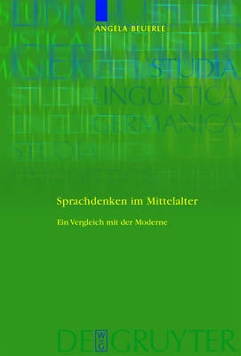 Linguistic Thought in the Middle Ages by Angela Beuerle