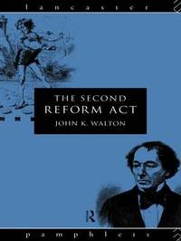 The Second Reform Act by John K Walton