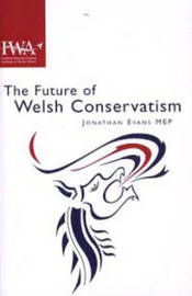 The Future of Welsh Conservatism by Jonathan Evans image