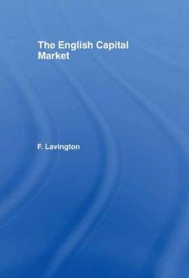 The English Capital Market by Frederick Lavington