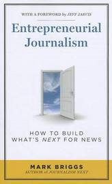 Entrepreneurial Journalism by Mark E. Briggs