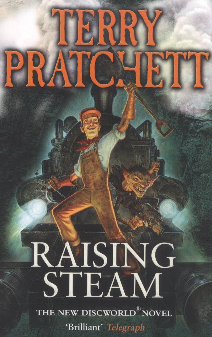 Raising Steam (Discworld 40 - Moist von Lipwig/Ankh-Morpork) (UK Ed.) by Terry Pratchett image