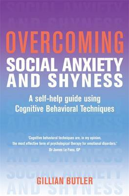 Overcoming Social Anxiety and Shyness, 1st Edition by Gillian Butler