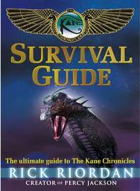 The Kane Chronicles: Survival Guide by Rick Riordan
