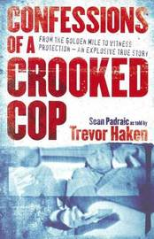 Confessions of a Crooked Cop: An Explosive True Story by Sean Padraic image