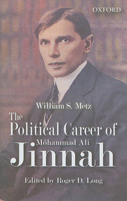The Political Career of Mohammad Ali Jinnah by William M. Metz image