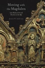 Moving with the Magdalen by Joanne W. Anderson