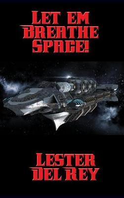 Let 'em Breathe Space! by Lester del Rey image