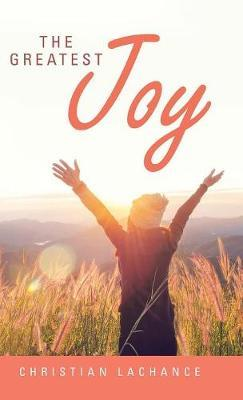 The Greatest Joy by Christian LaChance