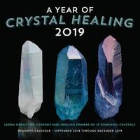 A Year of Crystal Healing 2019 by Editors of Rock Point