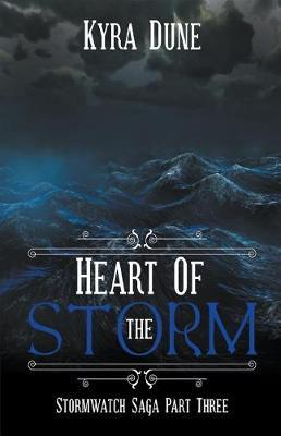 Heart Of The Storm by Kyra Dune