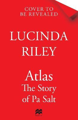 Atlas: The Story of Pa Salt by Lucinda Riley