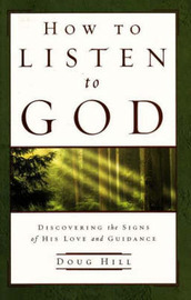 How to Listen to God by Doug Hill image