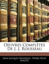Oeuvres Compltes de J. J. Rousseau by Jean Jacques Rousseau