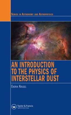 An Introduction to the Physics of Interstellar Dust by Endrik Krugel image