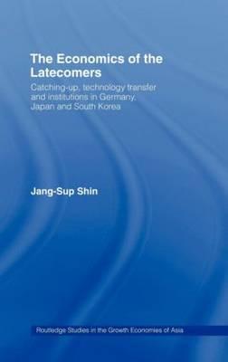 The Economics of the Latecomers by Jang-Sup Shin image
