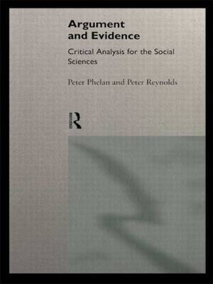 Argument and Evidence by Peter Phelan