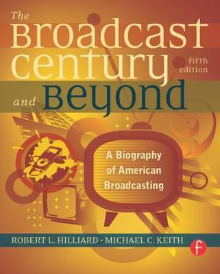 The Broadcast Century and Beyond by Robert L Hilliard image