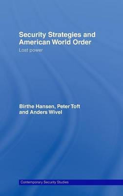Security Strategies and American World Order by Birthe Hansen image