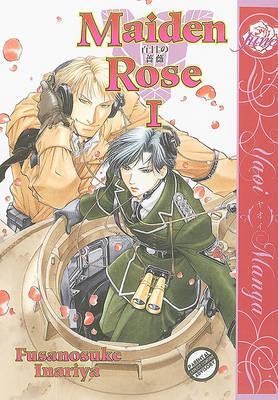 Maiden Rose (Yaoi): v. 1 by Fusanosuke Inariya image