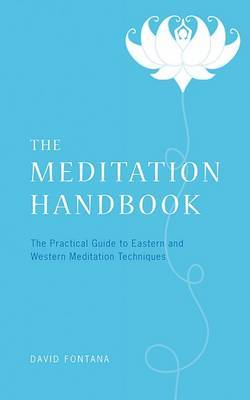 The Meditation Handbook: The Practical Guide to Eastern and Western Meditation Techniques by David Fontana, Ph.D. (University of Wales, Cardiff) image
