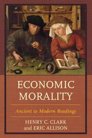 Economic Morality by Henry C. Clark