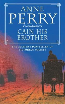Cain His Brother (William Monk Mystery, Book 6) by Anne Perry image