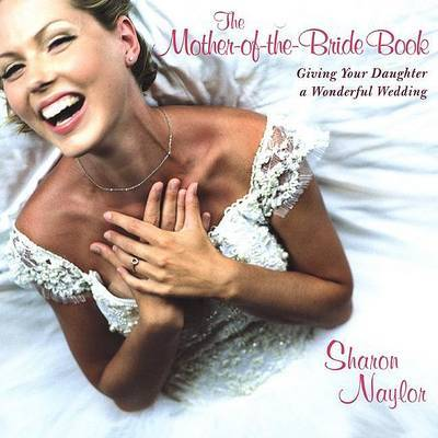 Mother-Of-The-Bride Book by Sharon Naylor