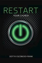 Restart Your Church by Dottie Escobedo-Frank